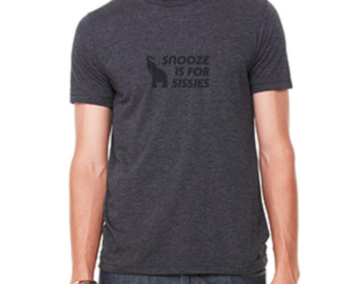 MEN'S SNOOZE IS FOR SISSIES T-SHIRT